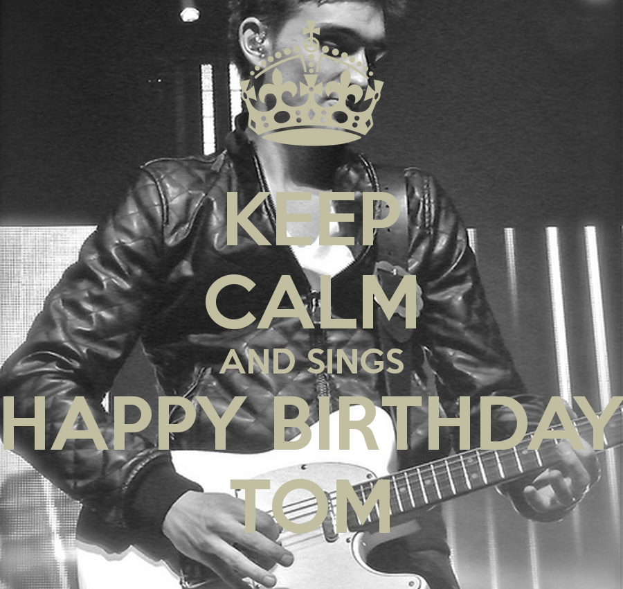 keep-calm-and-sings-happy-birthday-tom